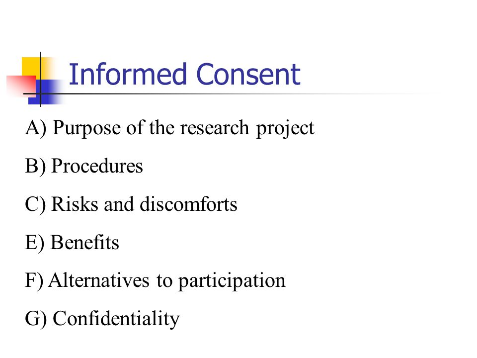 Informed Consent A) Purpose of the research project B) Procedures