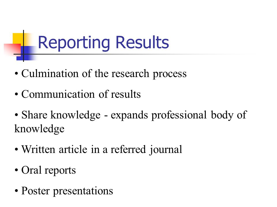 Reporting Results Culmination of the research process