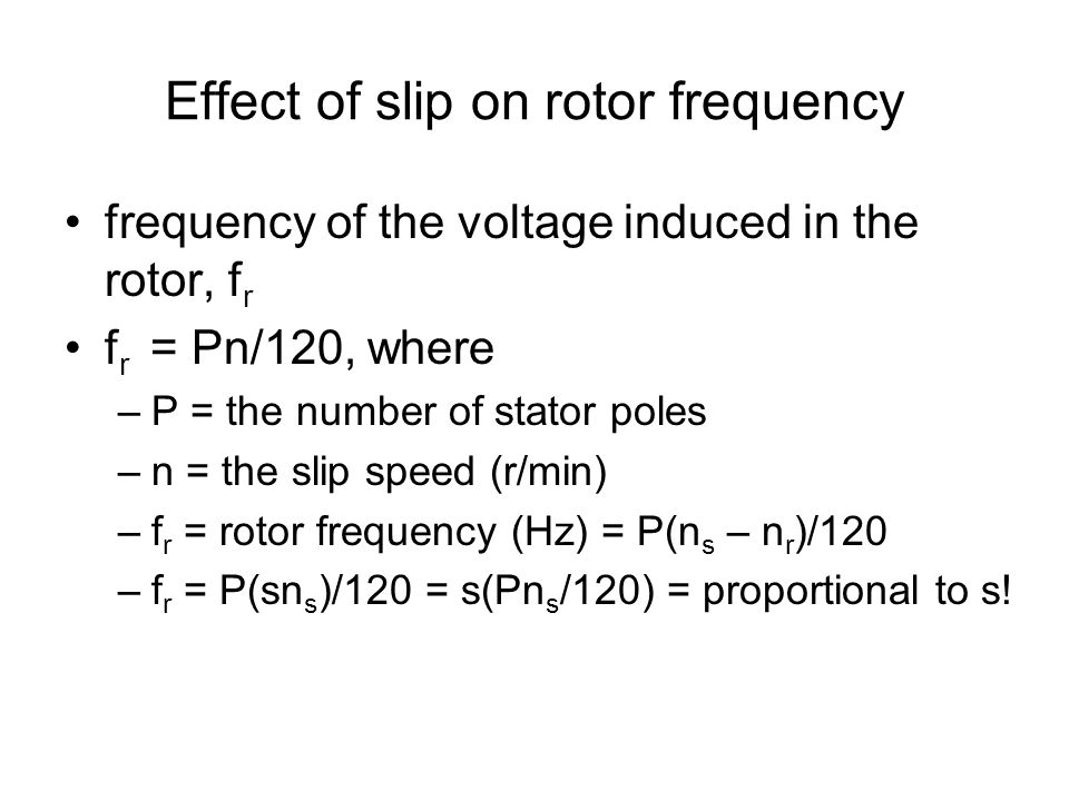 Effect of slip on rotor frequency
