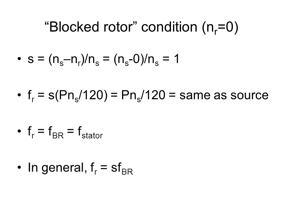 Blocked rotor condition (nr=0)