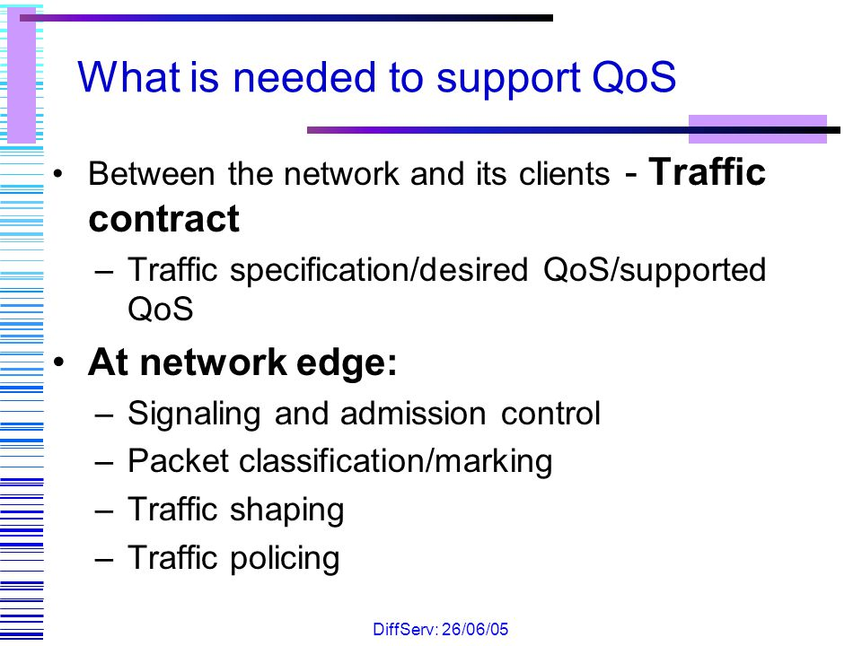 What is needed to support QoS