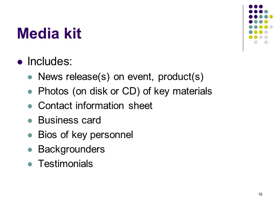 Media kit Includes: News release(s) on event, product(s)