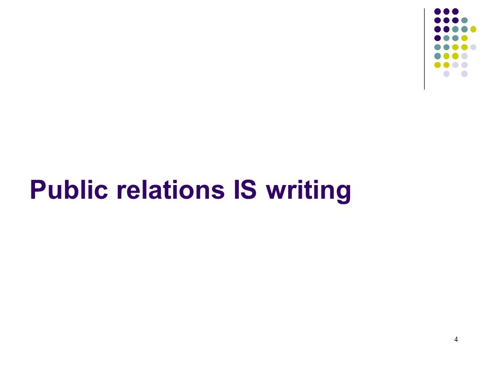 Public relations IS writing
