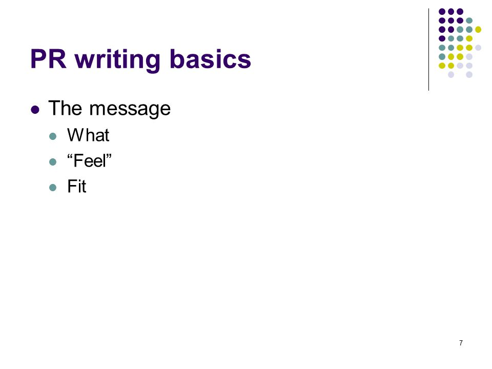 PR writing basics The message What Feel Fit