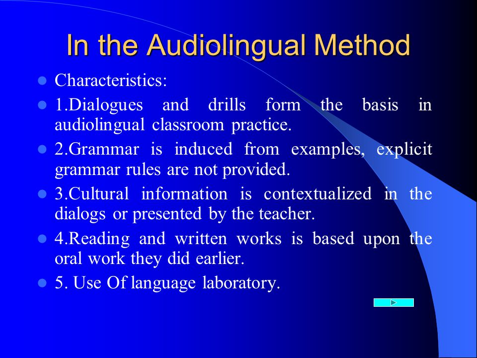 In the Audiolingual Method