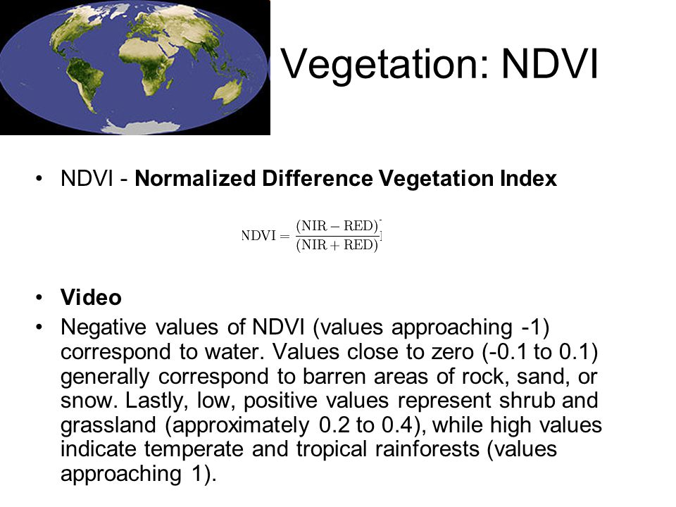 Vegetation: NDVI NDVI - Normalized Difference Vegetation Index Video