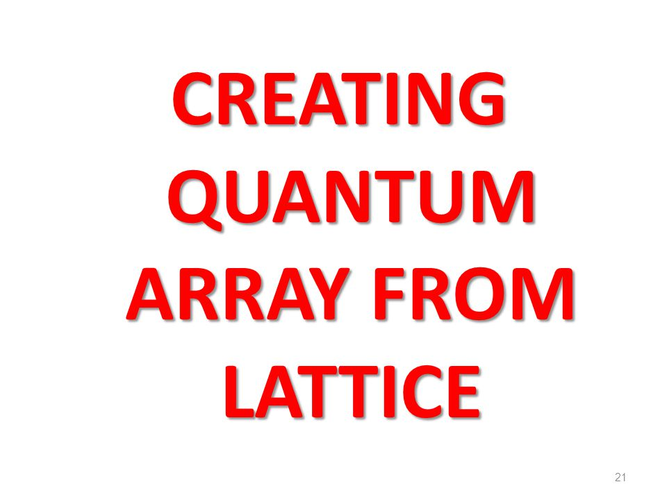 CREATING QUANTUM ARRAY FROM LATTICE
