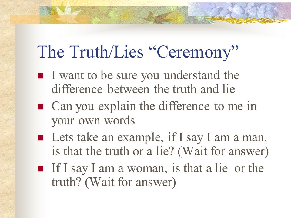 The Truth/Lies Ceremony