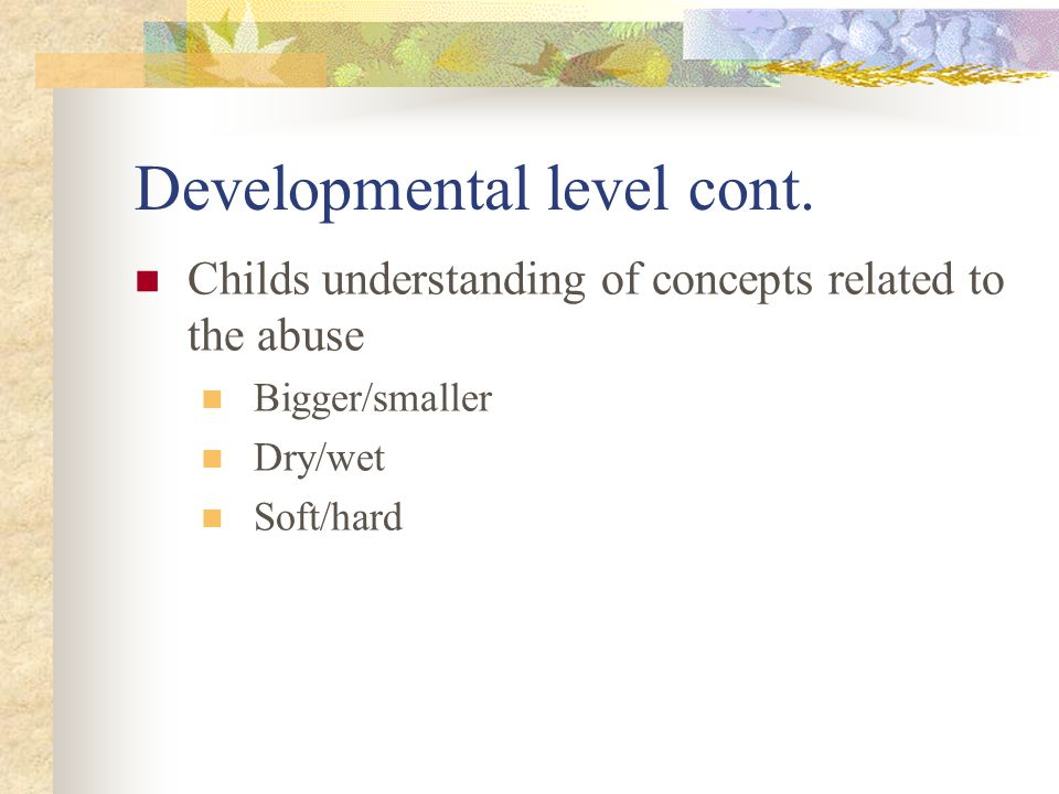 Developmental level cont.