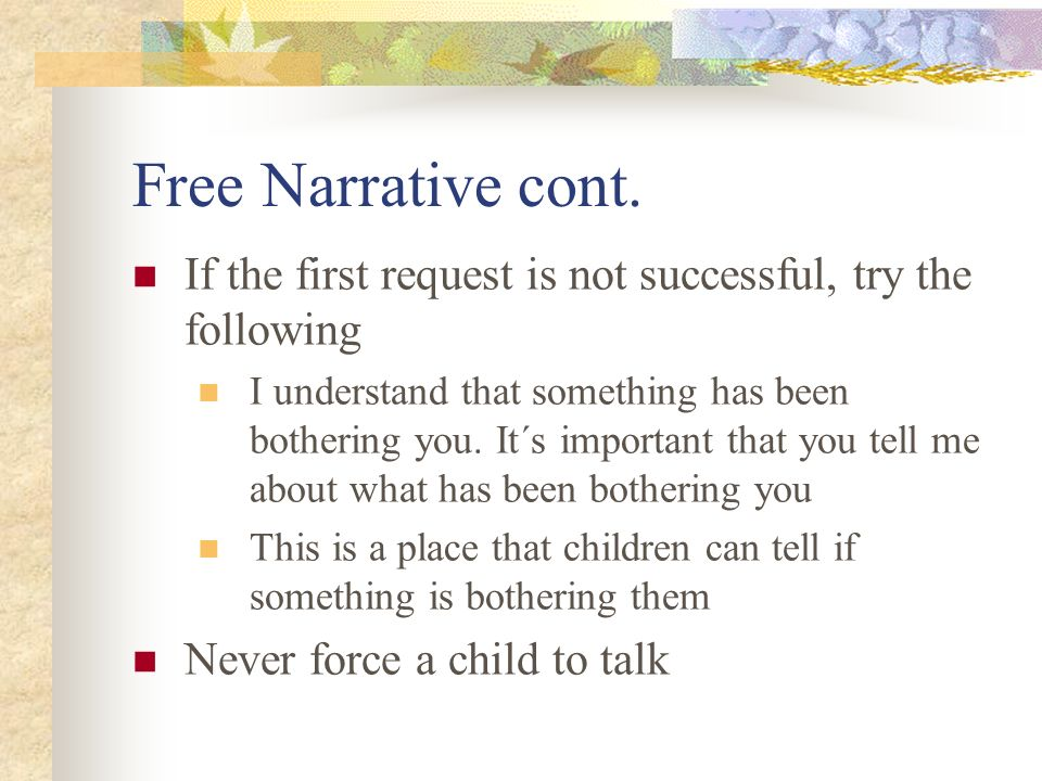 Free Narrative cont. If the first request is not successful, try the following.