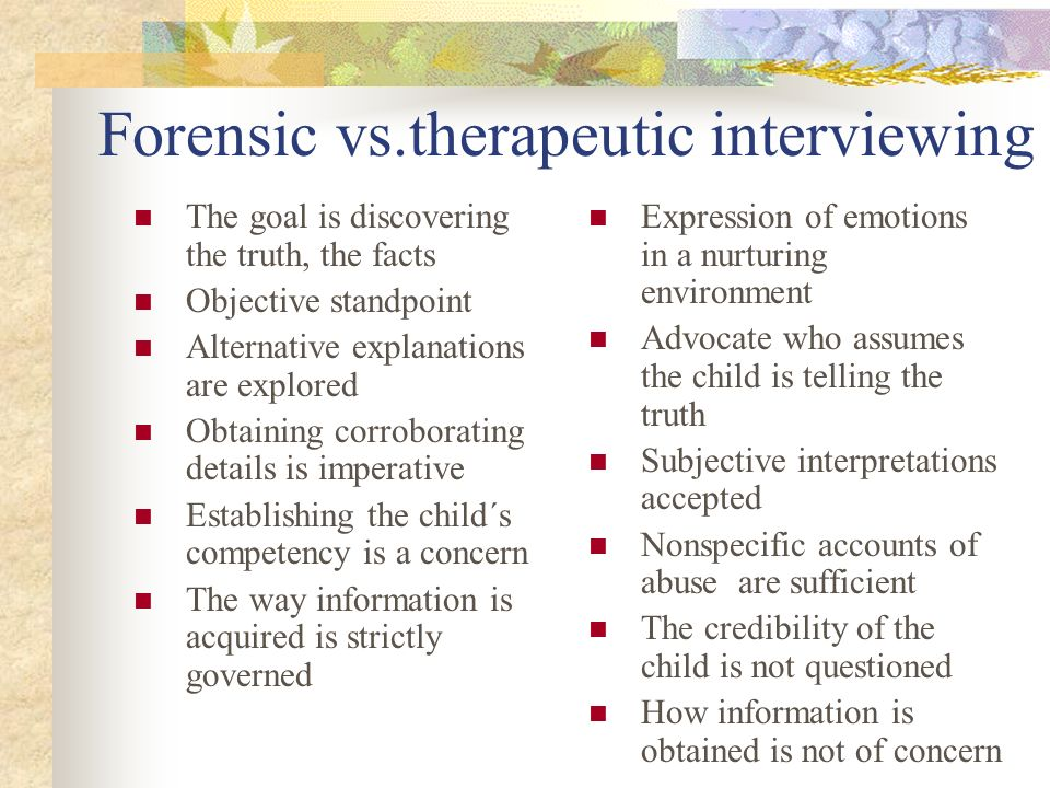 Forensic vs.therapeutic interviewing