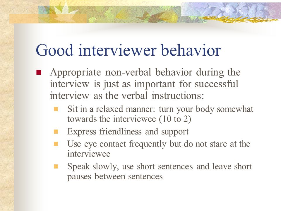 Good interviewer behavior