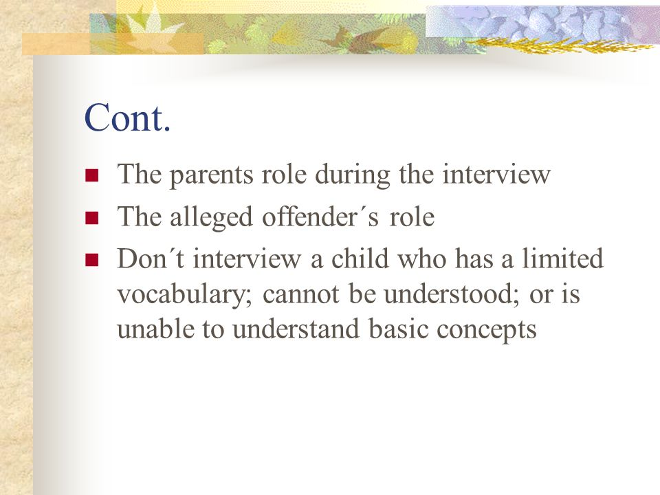 Cont. The parents role during the interview