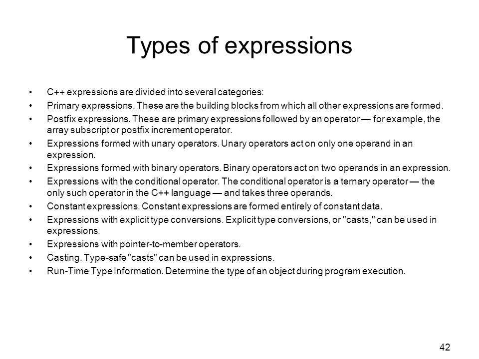 Types of expressions C++ expressions are divided into several categories: