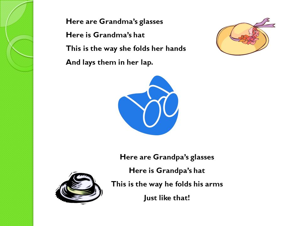 Here are Grandpa's glasses This is the way he folds his arms