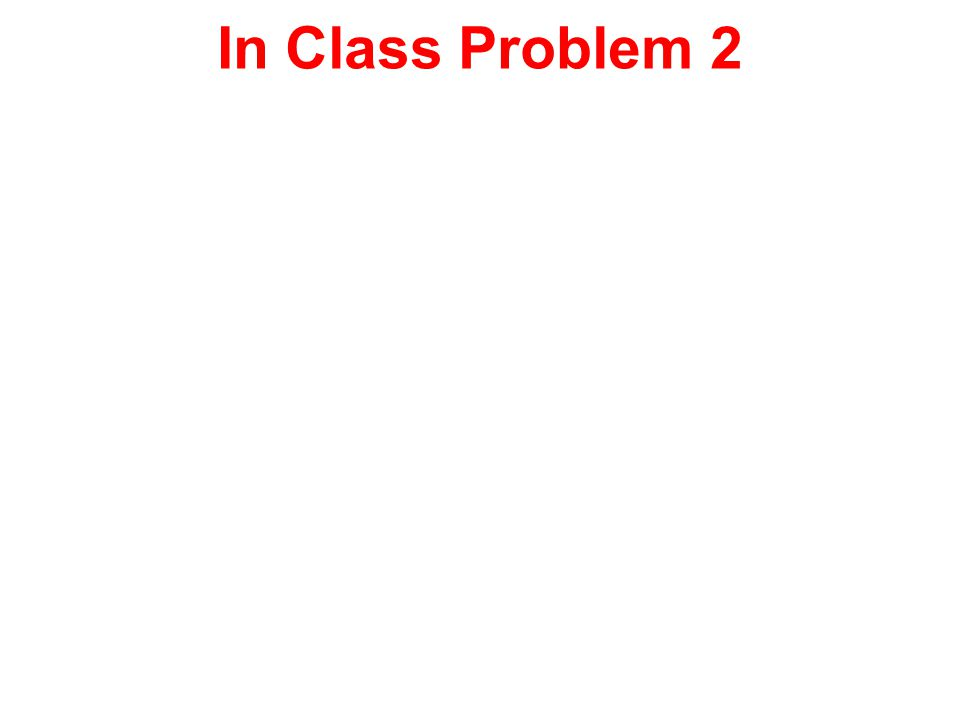 In Class Problem 2