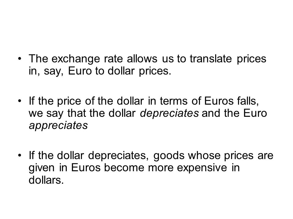 The Exchange Rate Allows Us To Translate Prices In Say Euro Dollar