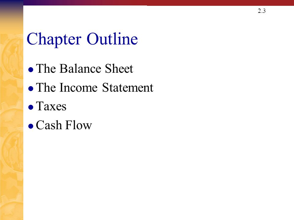 Balance Sheet The balance sheet is a snapshot of the firm's assets and liabilities at a given point in time.