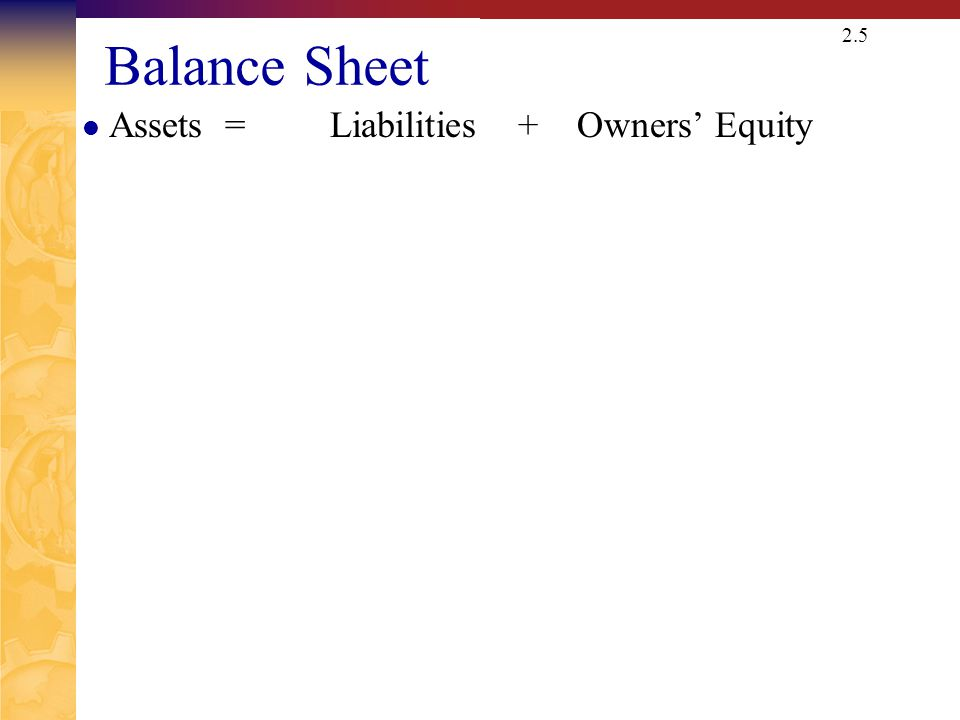 Market Vs. Book Value The balance sheet provides the book value of the assets, liabilities and equity.