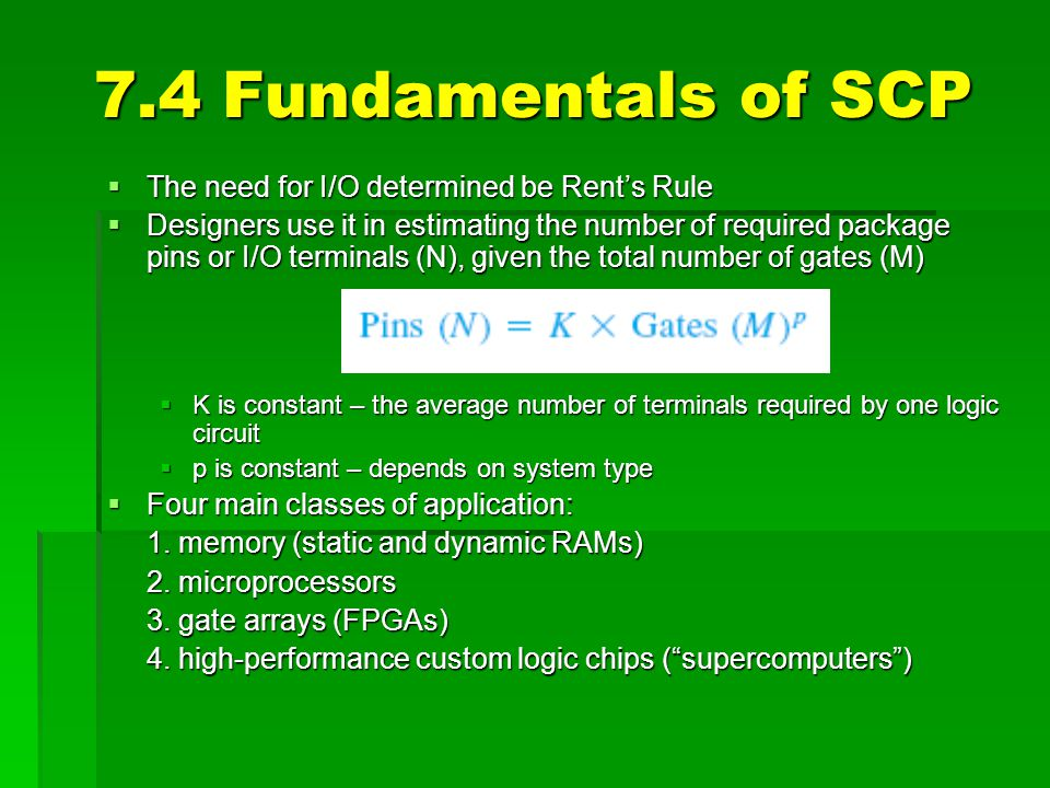 7.4 Fundamentals of SCP The need for I/O determined be Rent's Rule