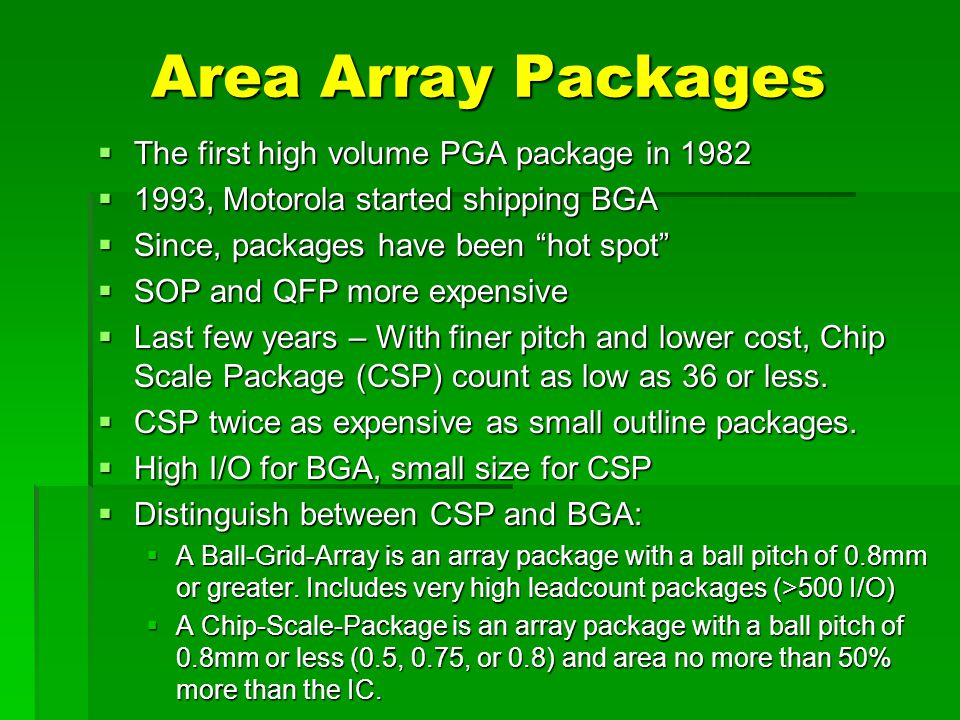 Area Array Packages The first high volume PGA package in 1982