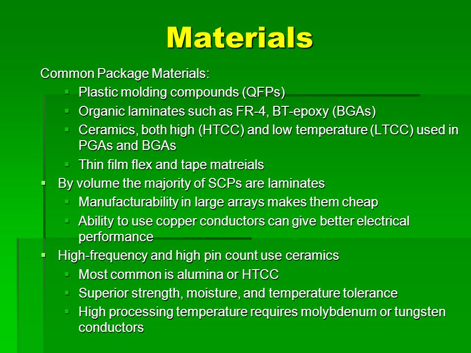 Materials Common Package Materials: Plastic molding compounds (QFPs)