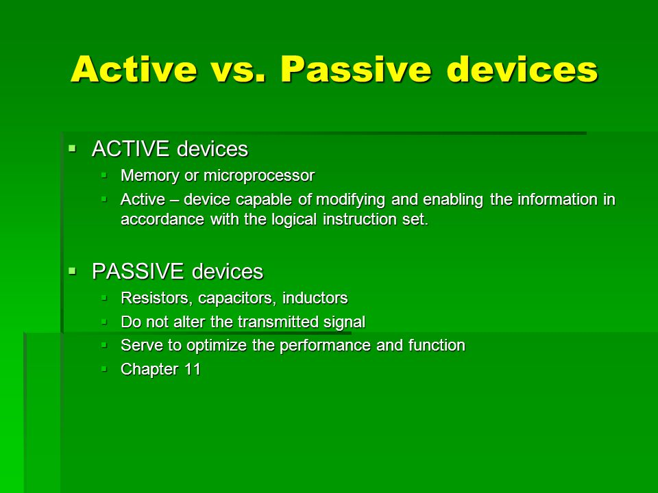 Active vs. Passive devices