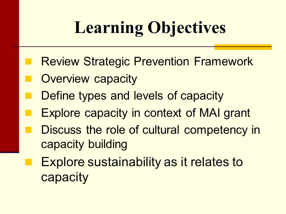 Learning Objectives Explore sustainability as it relates to capacity