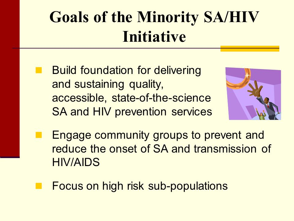 Goals of the Minority SA/HIV Initiative