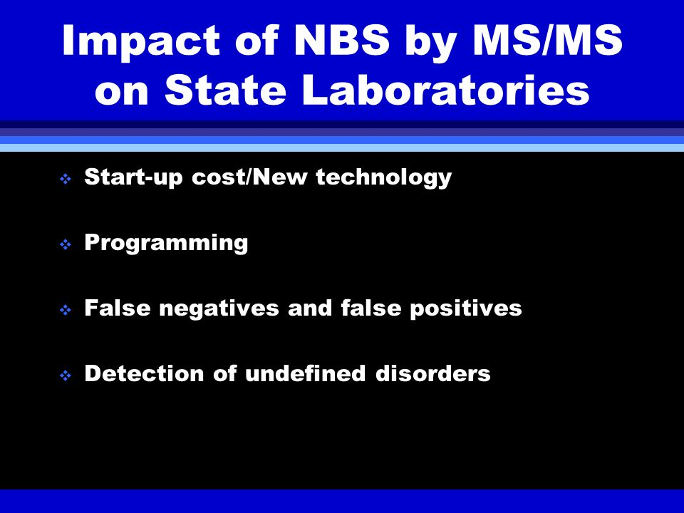 Impact of NBS by MS/MS on State Laboratories