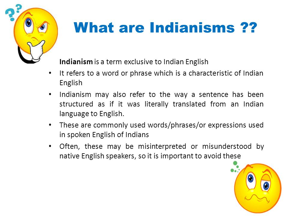 Indianisms ppt video online download what are indianisms indianism is a term exclusive to indian english m4hsunfo