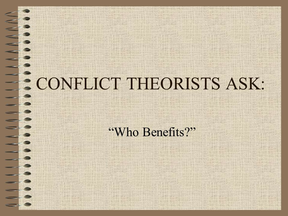 CONFLICT THEORISTS ASK: