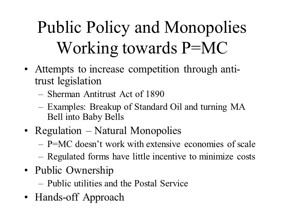 Public Policy and Monopolies Working towards P=MC