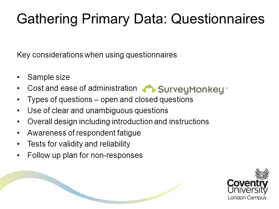 Gathering Primary Data: Questionnaires