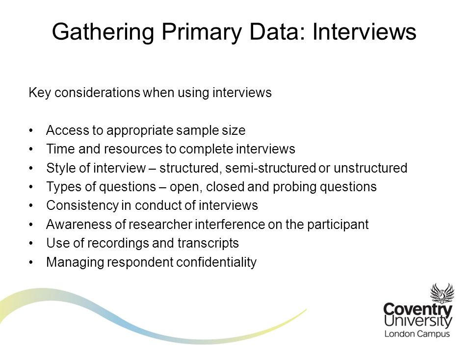 Gathering Primary Data: Interviews