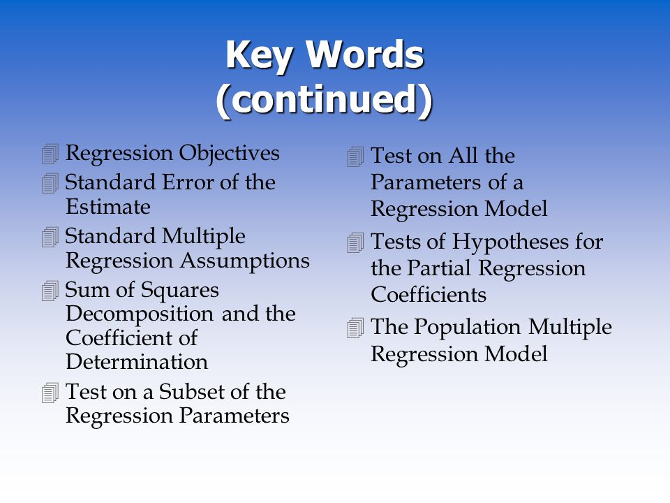 Key Words (continued) Regression Objectives