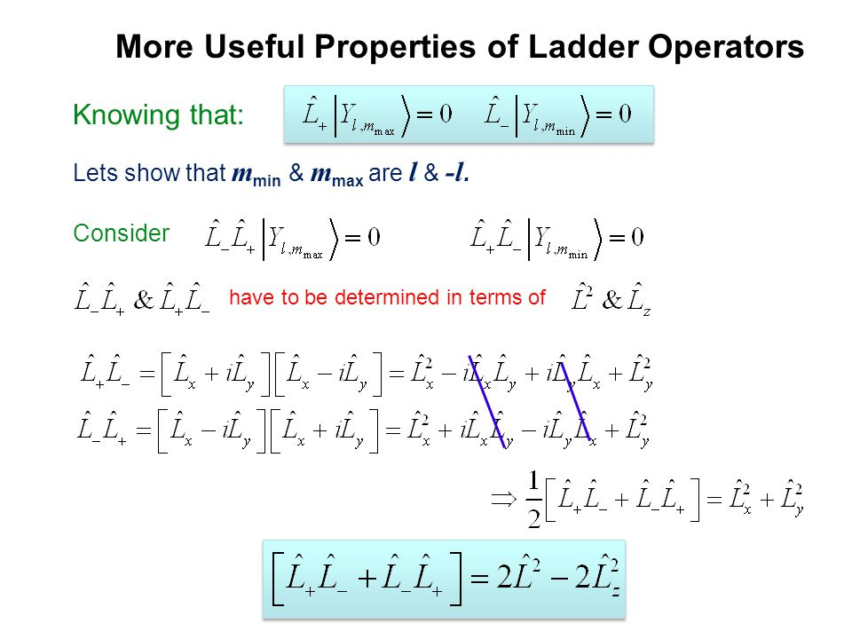 More Useful Properties of Ladder Operators