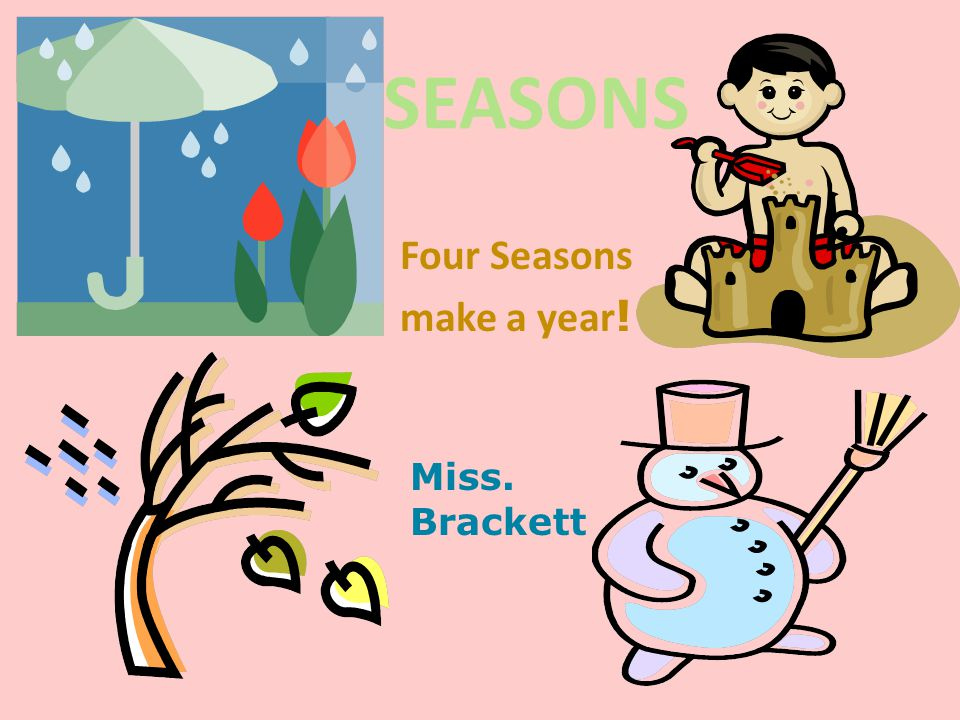 Four Seasons make a year!