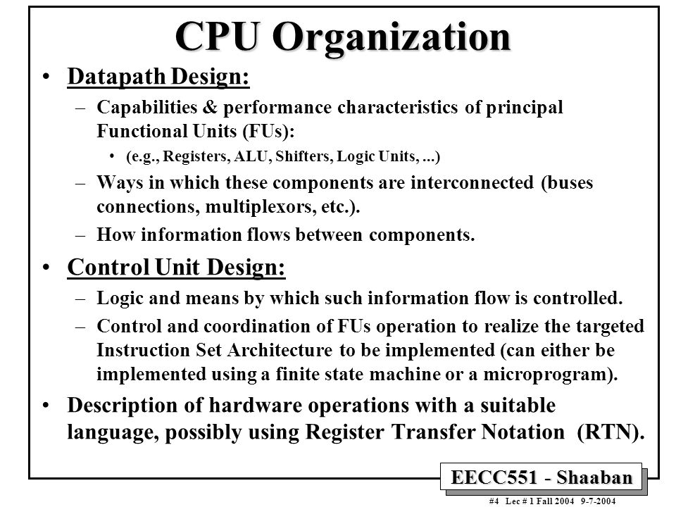 CPU Organization Datapath Design: Control Unit Design: