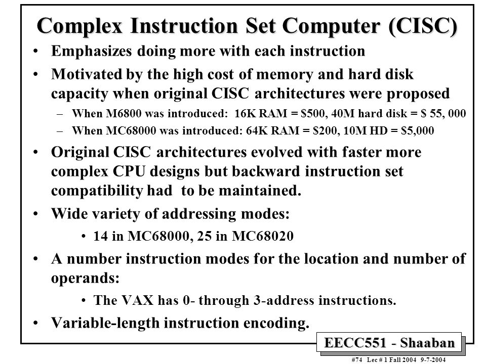 Complex Instruction Set Computer (CISC)