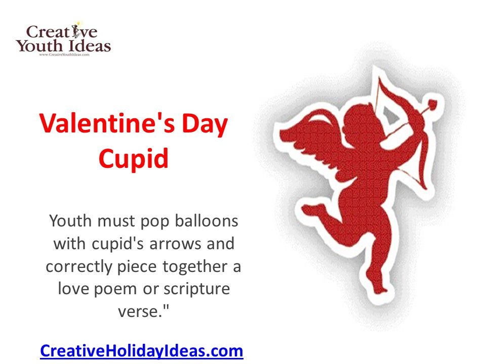 Valentine s Day Cupid Youth must pop balloons with cupid s arrows and correctly piece together a love poem or scripture verse.
