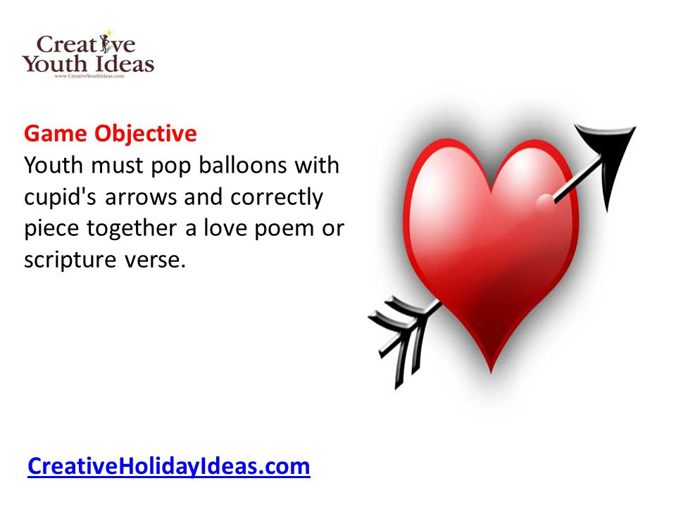 Game Objective Youth must pop balloons with cupid s arrows and correctly piece together a love poem or scripture verse.