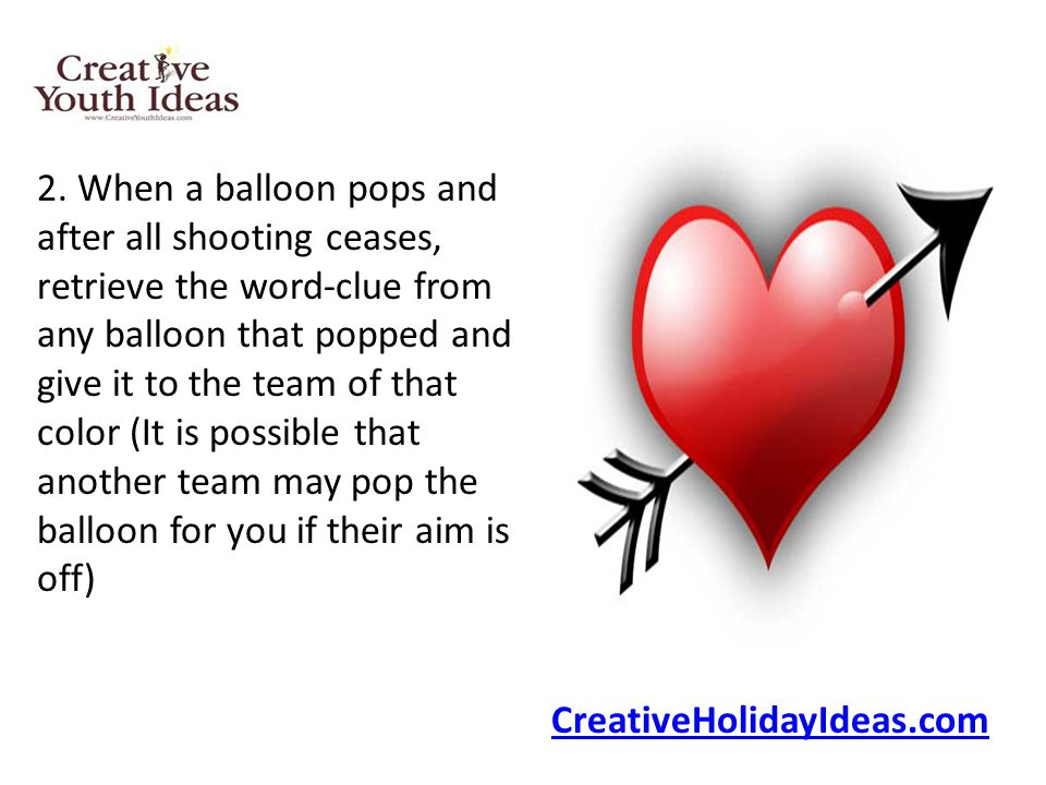 2. When a balloon pops and after all shooting ceases, retrieve the word-clue from any balloon that popped and give it to the team of that color (It is possible that another team may pop the balloon for you if their aim is off)