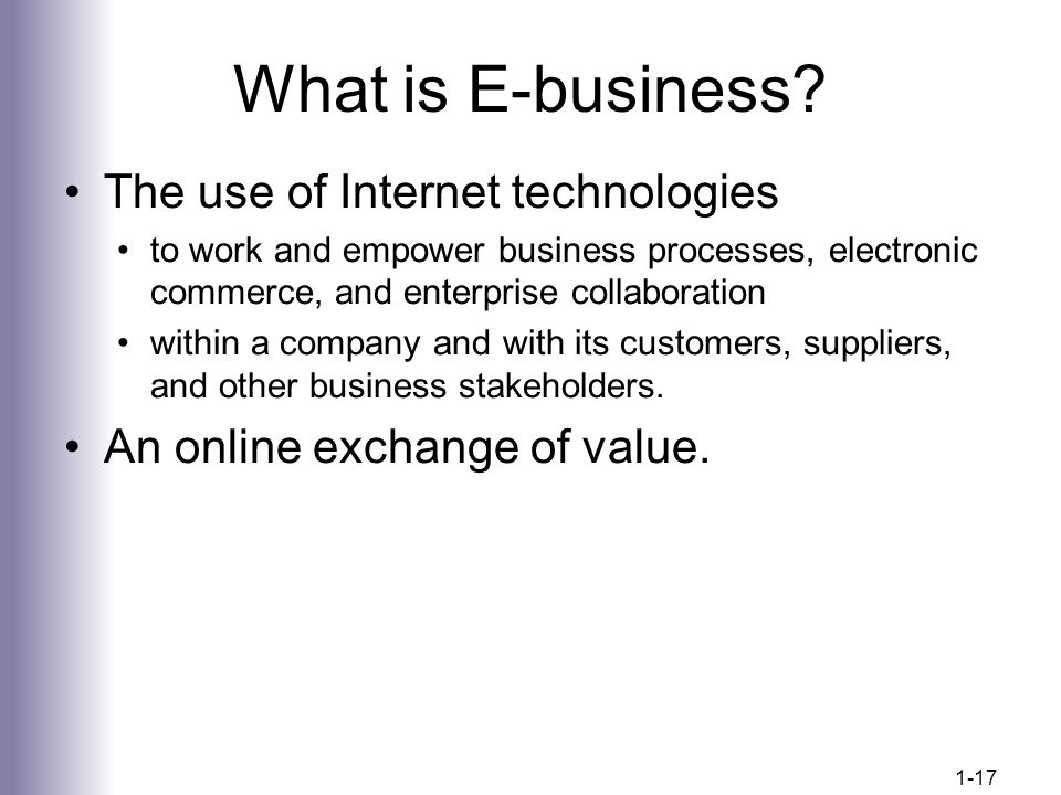 What is E-business The use of Internet technologies