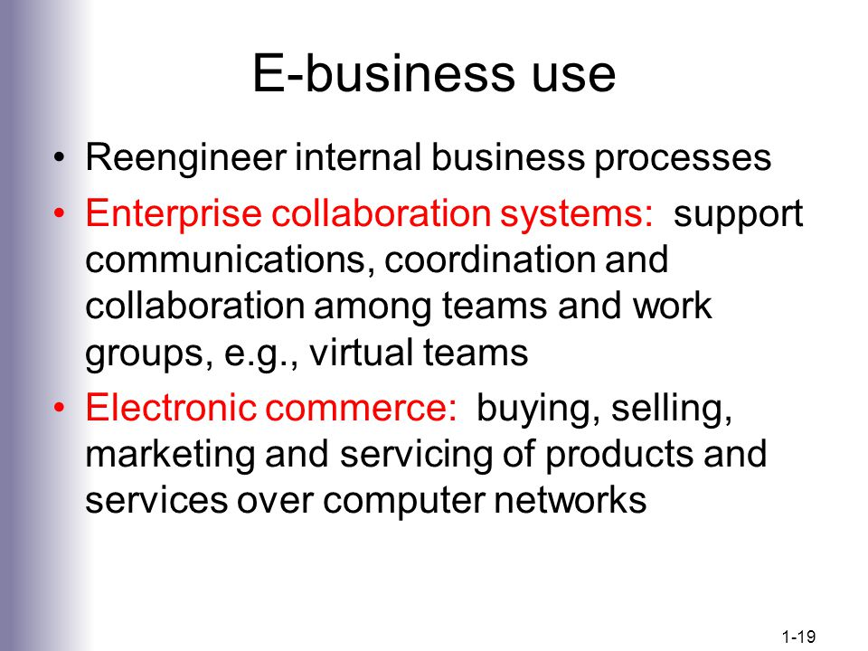 E-business use Reengineer internal business processes