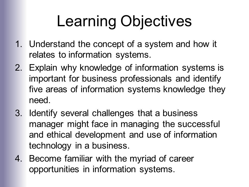 Learning Objectives Understand the concept of a system and how it relates to information systems.