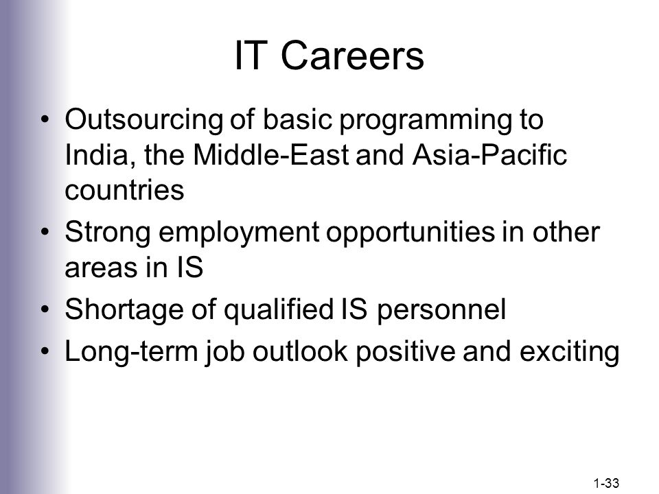 IT Careers Outsourcing of basic programming to India, the Middle-East and Asia-Pacific countries.