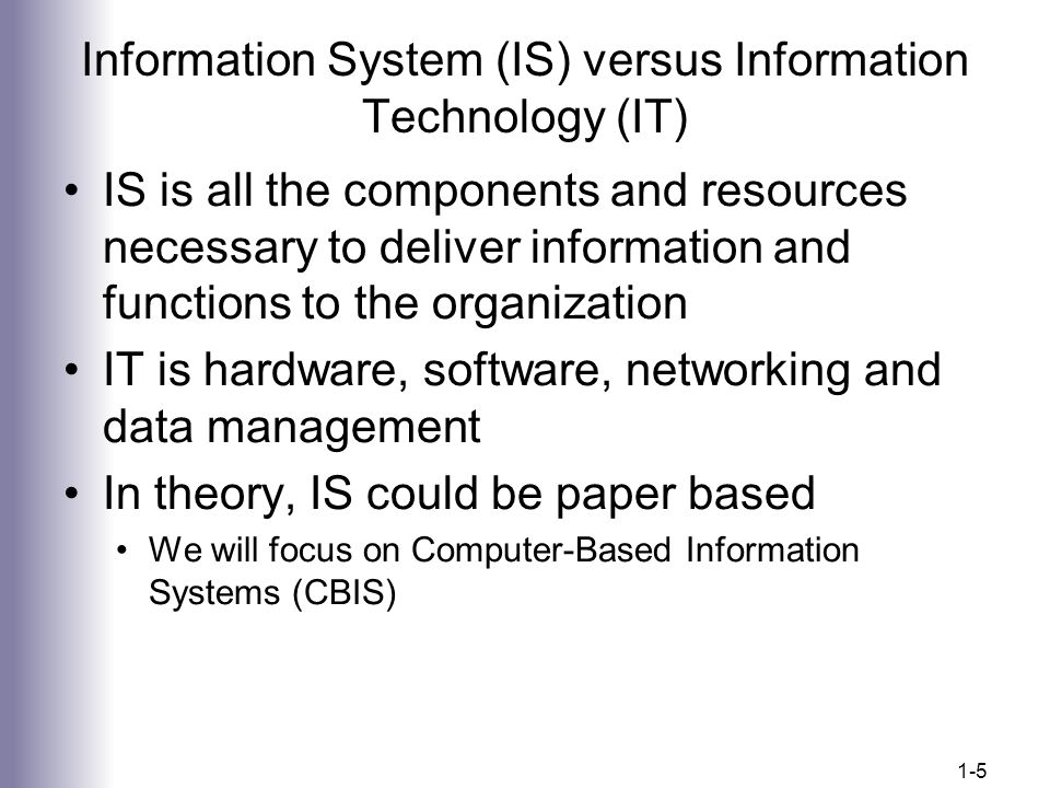 Information System (IS) versus Information Technology (IT)