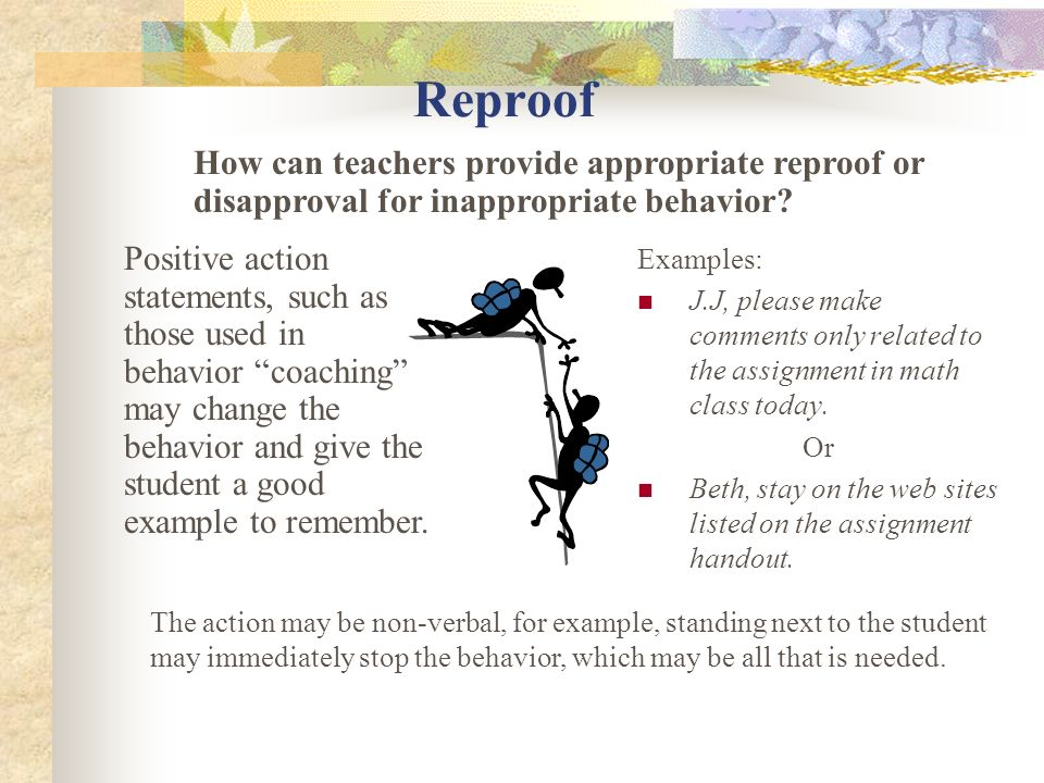 Reproof How can teachers provide appropriate reproof or disapproval for inappropriate behavior