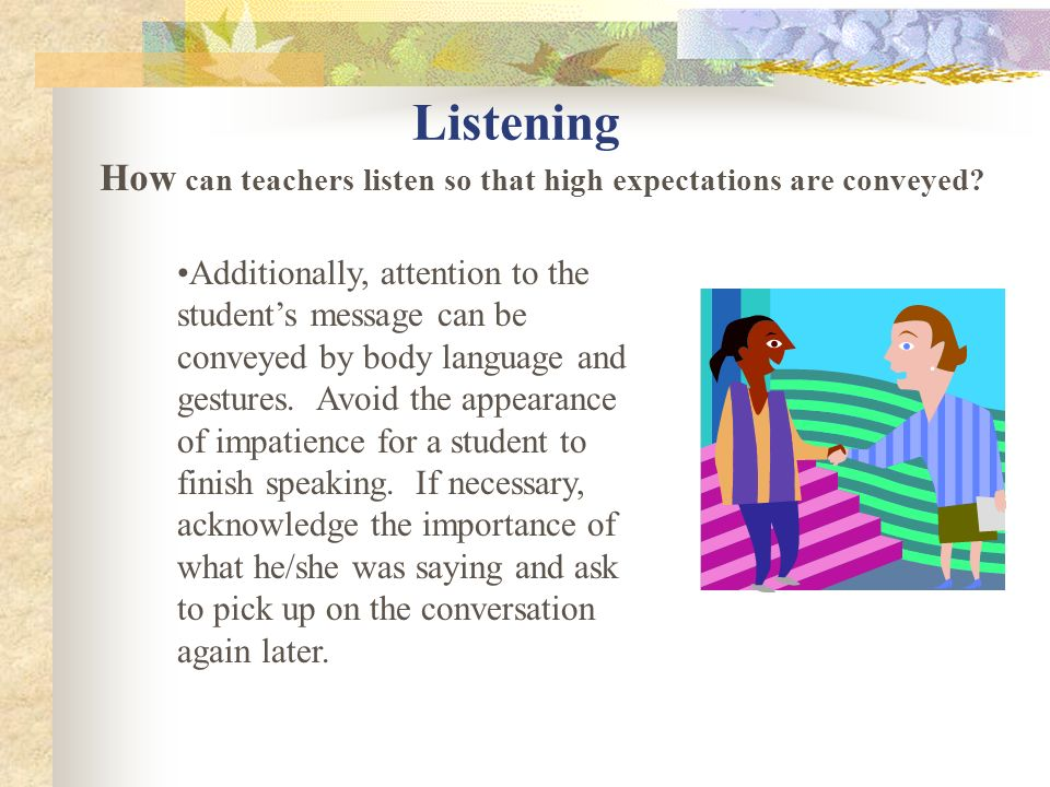 How can teachers listen so that high expectations are conveyed